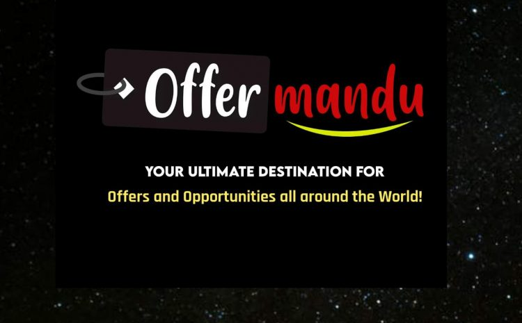 """""""Offermandu"""" The Ultimate Destination for Offers and Opportunities !"""