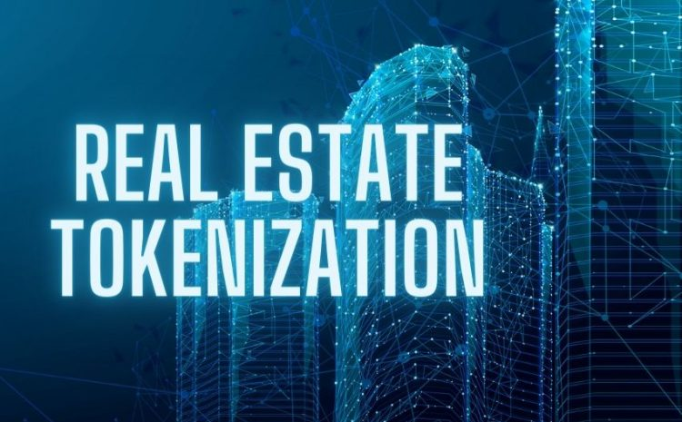 Real Estate Tokenization – Beginning of an Excellent Way to Real Estate Trade