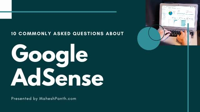 10 Most Freequently Asked Questions About Google Adsense